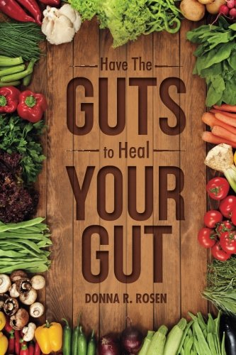 Have The Guts to Heal Your Gut