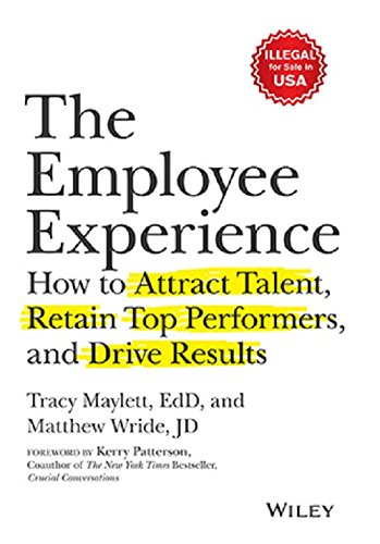 The Employee Experience: How to Attract Talent, Retain Top Performers and Drive Results