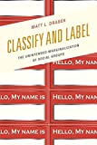 Classify and Label : The Unintended Marginalization of Social Groups, Drabek, Matt L., 0739179756