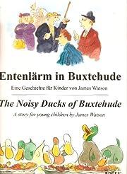 Entenlärm in Buxtehude/ The Noisy Ducks of…