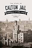 img - for The Story of Calton Jail: Edinburgh's Victorian Prison by Malcolm Fife (2016-01-06) book / textbook / text book