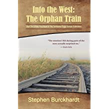 Into the West: The Orphan Train: Part One of the First Book in The Territories Saga Serials (Into the West Saga Serial) (Volume 1)