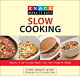 Knack Slow Cooking: Hearty and Delicious Meals You Can Prepare Ahead (Knack: Make it Easy)