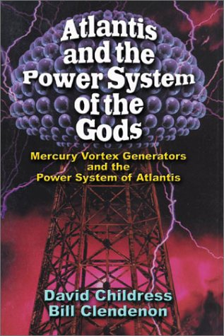 Atlantis and the Power System of the Gods Mercury Vortex Generators and the Power