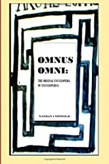 Omnus Omni: The Original Encyclopedia of Encyclopedias Featuring Philosophical Knowledge Ranging from Omni-Science to Calculus and Immortal Writ Paperback