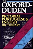 The Oxford-Duden Pictorial Portuguese-English Dictionary, Oxford University Press, 0198641826