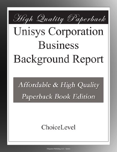 Unisys Corporation Business Background Report