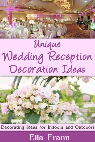 Unique Wedding Reception Decoration Ideas