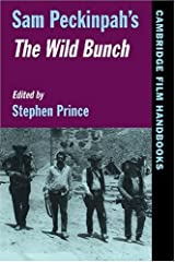 Sam Peckinpah's The Wild Bunch (Cambridge Film Handbooks) Paperback