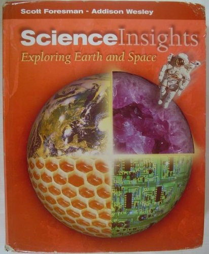 SCIENCE INSIGHTS EXPLORING EARTH & SPACE STUDENT EDITION 1999C