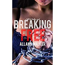 Breaking Free (A Fight For Freedom Book 1)
