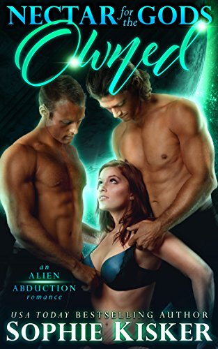 Nectar for the Gods: Owned: An Alien Abduction - Travel Nectar