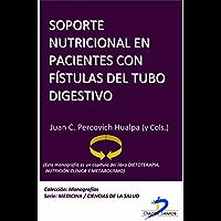 Soporte nutricional en pacientes con fistulas del tubo digestivo (Este capítulo pertenece al libro Dietoterapia…