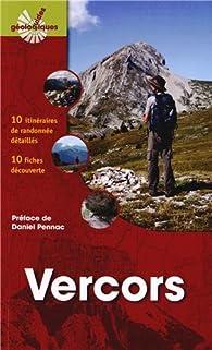 Vercors. 10 itinéraires de randonnée détaillés, 10 fiches découverte. par Patrick Marcel
