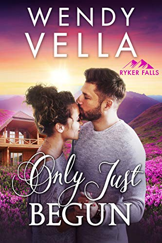 Only Just Begun by Wendy Vella