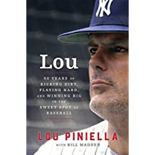 Lou: Fifty Years of Kicking Dirt, Playing Hard, and Winning Big in the Sweet Spot of Baseball