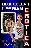 Blue Collar Lesbian Erotica