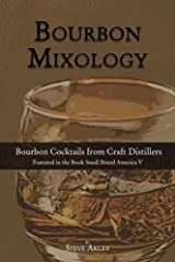 Bourbon Mixology: Bourbon Cocktails from the Craft Distillers Featured in the Book Small Brand America V (Volume 1) Paperback