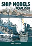 Ship Models from Kits: Basic and Advanced