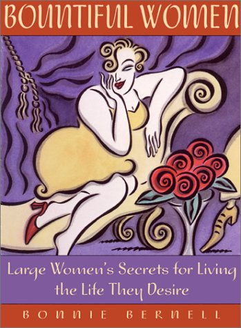 Read Online Bountiful Women: Large Women's Secrets for Living the Life They Desire PDF