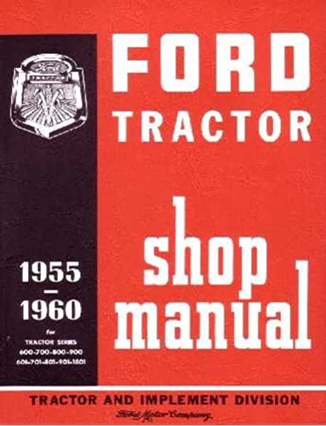 Amazon Com 1955 1959 1960 Ford Tractor 600 900 601 1801 Service Manual Automotive