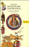 Livres des costumes, tome 3 : Le Livre des costumes traditionnels par Besson