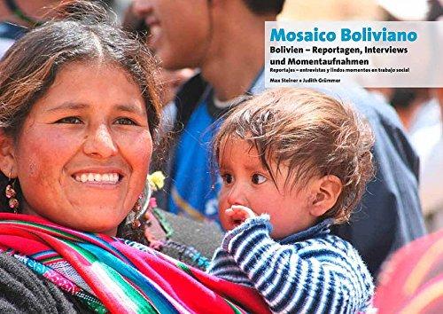 Mosaico Boliviano Bolivien in Reportagen, Interviews und Momentaufnahmen