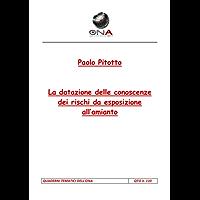 La datazione delle conoscenze dei rischi da esposizione all'amianto (Quaderni Tematici dell'ONA Vol. 110)