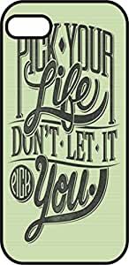 iphone 6 (4.7 in) case - Pick your life don't let it pick you - Black Plastic Protective Case - Funny, Love, inspiration and motivation quotes