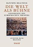 img - for 6: Die Welt als B hne: Geschichte des europ ischen Theaters. Sechster Band: Chronik, Bibliographie, Register (German Edition) book / textbook / text book