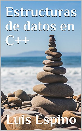 Amazon.com: Estructuras de datos en C++ (Spanish Edition) eBook: Luis Espino: Kindle Store