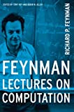 Feynman Lectures on Computation, Richard Phillips Feynman, 0738202967