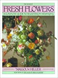 The Book of Fresh Flowers, Malcolm Hillier, 0671666673