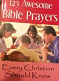 123 Awesome Bible Prayers Every Christian Should Know, Matthew A. Price, 0975340913
