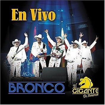 Resultado de imagen para bronco EL GIGANTE DE AMERICA EN VIVO VOL 1 ALBUM