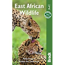 East African Wildlife: A Visitor's Guide (Bradt Travel Guides (Wildlife Guides))