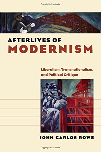 Afterlives of Modernism: Liberalism, Transnationalism, and Political Critique (Re-Mapping the Transnational: A Dartmouth Series in American Studies) PDF