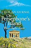 Front cover for the book On Persephone's Island: A Sicilian Journal by Mary Taylor Simeti