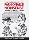 The Dictionary of Fashionable Nonsense, Ophelia Benson and Jeremy Stangroom, 0285637142