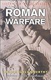 Roman Warfare, Adrian Goldsworthy, 0304362654
