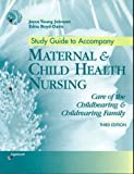 Study Guide to Accompany Maternal and Child Health Nursing : Care of the Childbearing and Childrearing Family, Johnson, Joyce Young and Boyd-Davis, Edna, 078171849X