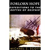 Forlorn Hope: Expeditions to the Depths of Despair