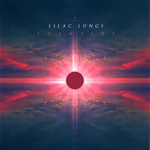 Lilac Lungs - Eventide (2017) [WEB FLAC] Download