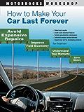 How to Make Your Car Last Forever (Motorbooks Workshop)
