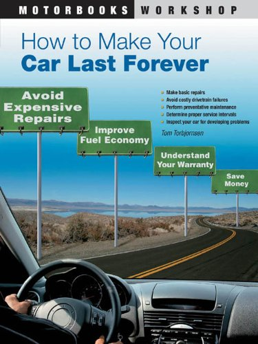 How to Make Your Car Last Forever (Motorbooks - Repairs Car