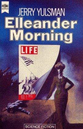 Jerry Yulsman - Elleander Morning oder Der Krieg, der nicht stattfand (SF-Roman)