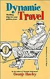 Dynamic Travel, George Hawley, 1890622966