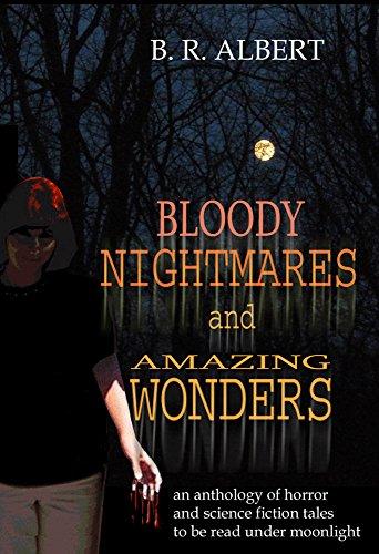 Bloody Nightmares and Amazing Wonders