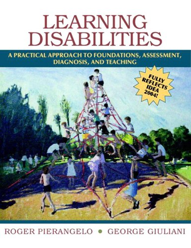 Learning Disabilities: A Practical ApproachTo Foundations, Assessment, Diagnosis, And Teaching