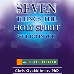 7 Things the Holy Spirit Will Do in You
